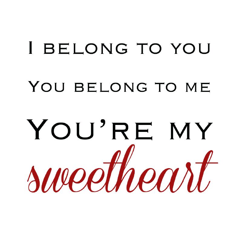 62 I belong to you you belong to me you\'re my sweetheart ...