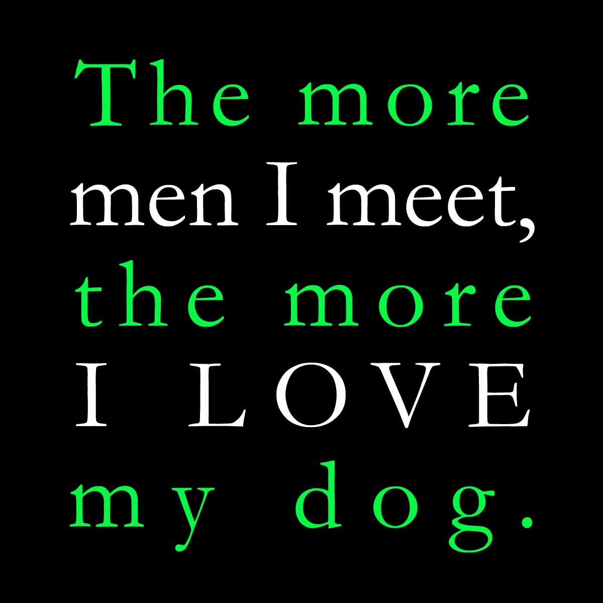 I Love My Dog Quotes I Love My Dog Quotes Endearing Best 25 Love My Dog Ideas On